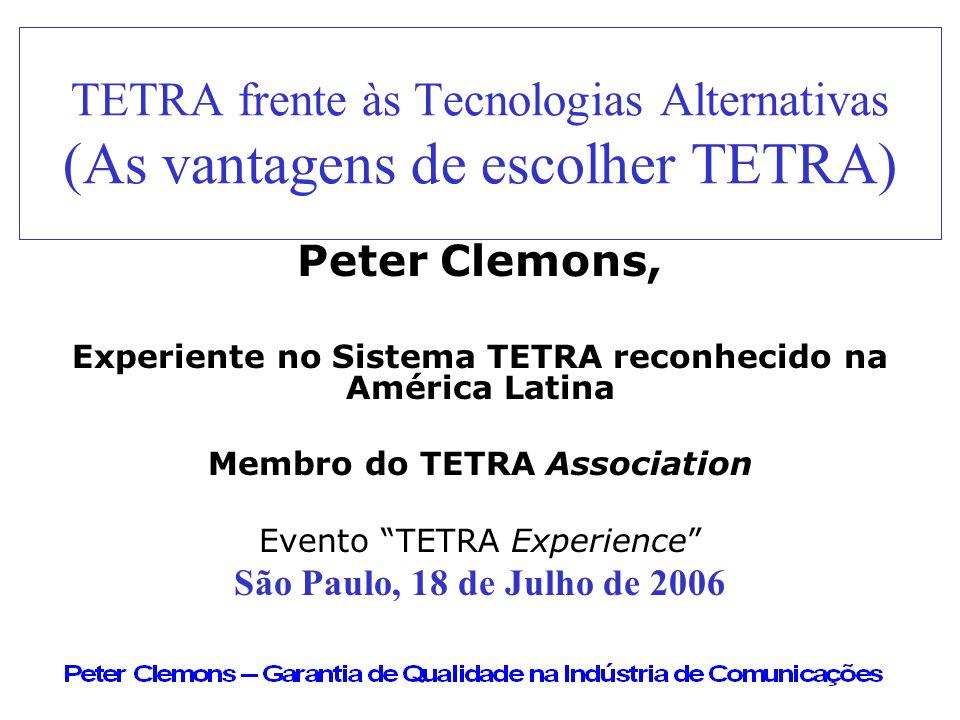 TETRA frente às Tecnologias Alternativas (As vantagens de escolher TETRA)
