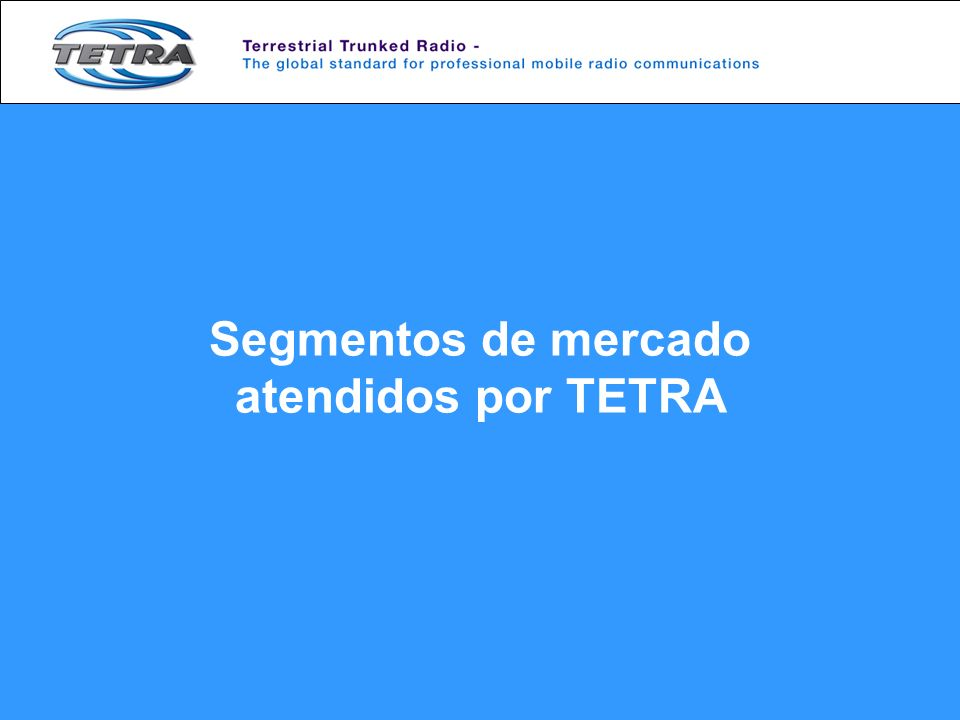 Segmentos de mercado atendidos por TETRA