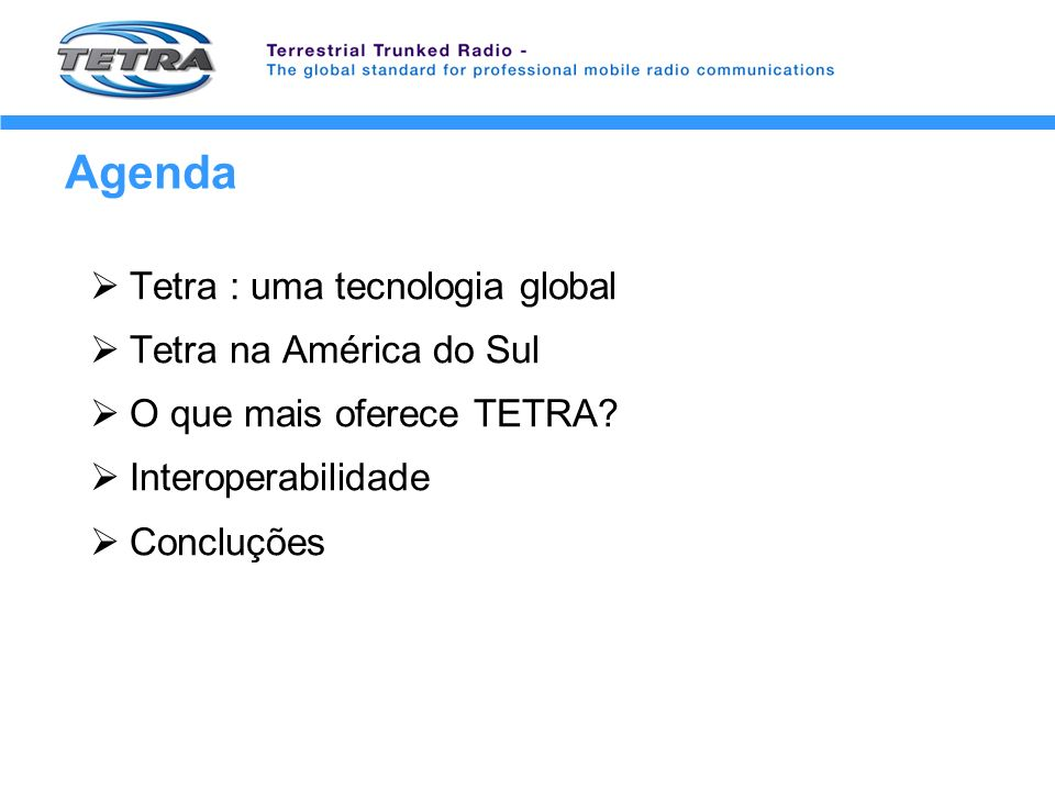 Agenda Tetra : uma tecnologia global Tetra na América do Sul