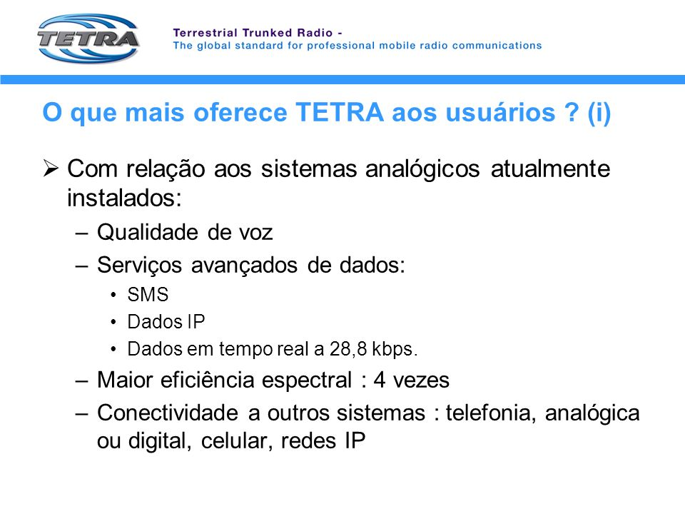 O que mais oferece TETRA aos usuários (i)