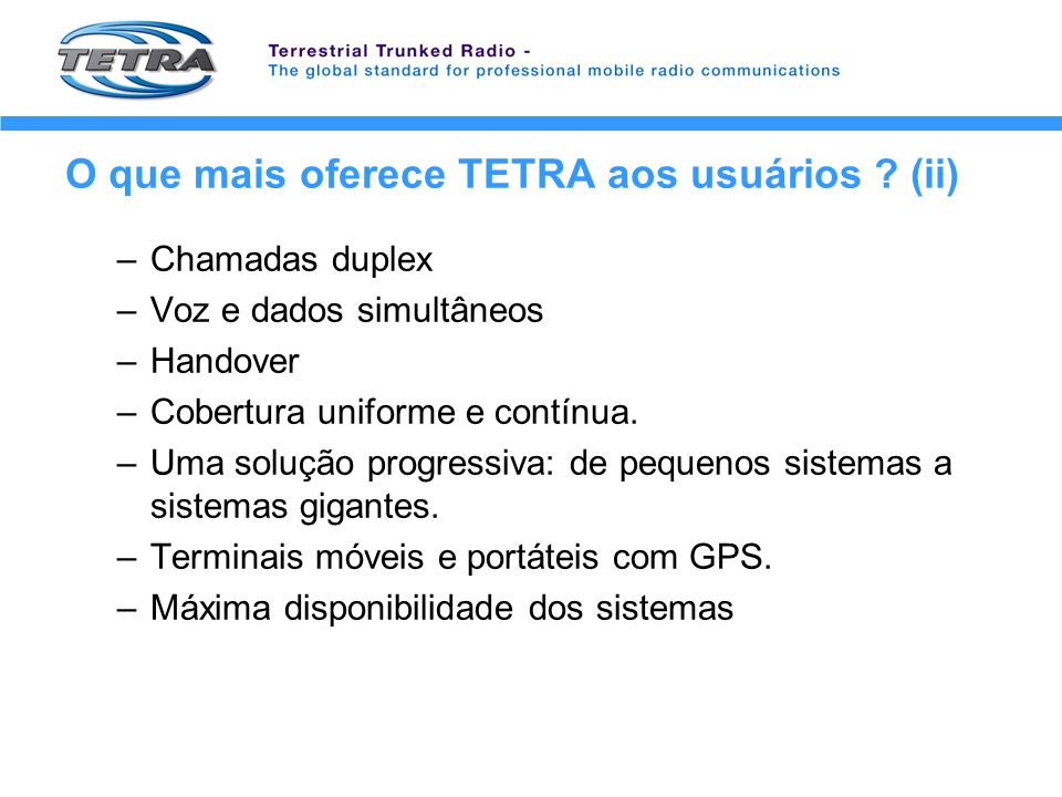 O que mais oferece TETRA aos usuários (ii)