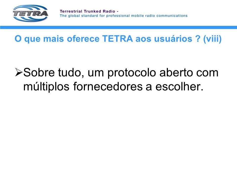 O que mais oferece TETRA aos usuários (viii)