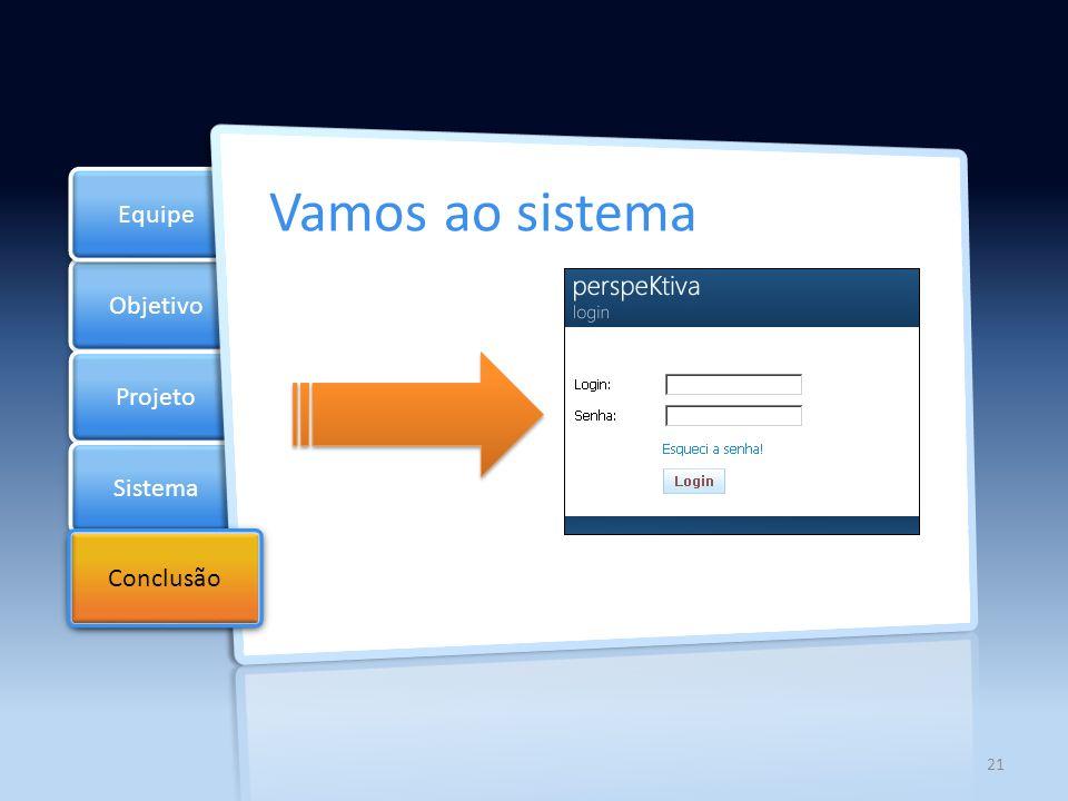 l Equipe Vamos ao sistema Objetivo Projeto Sistema Checklist Conclusão