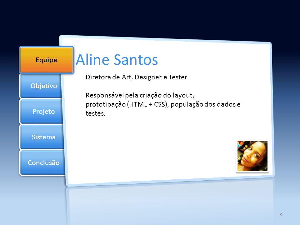 Aline Santos Objetivo Equipe Diretora de Art, Designer e Tester