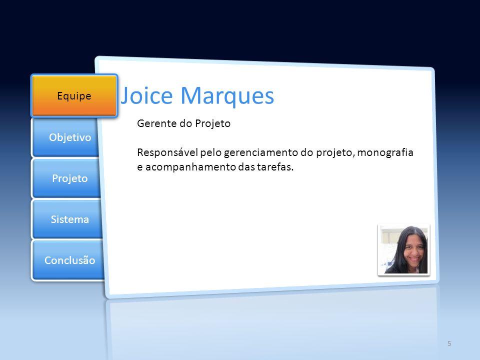 Joice Marques Objetivo Equipe Gerente do Projeto Objetivo