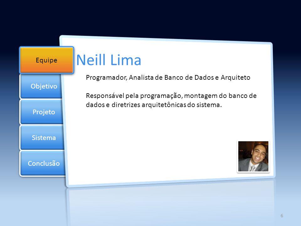Neill Lima Objetivo Equipe