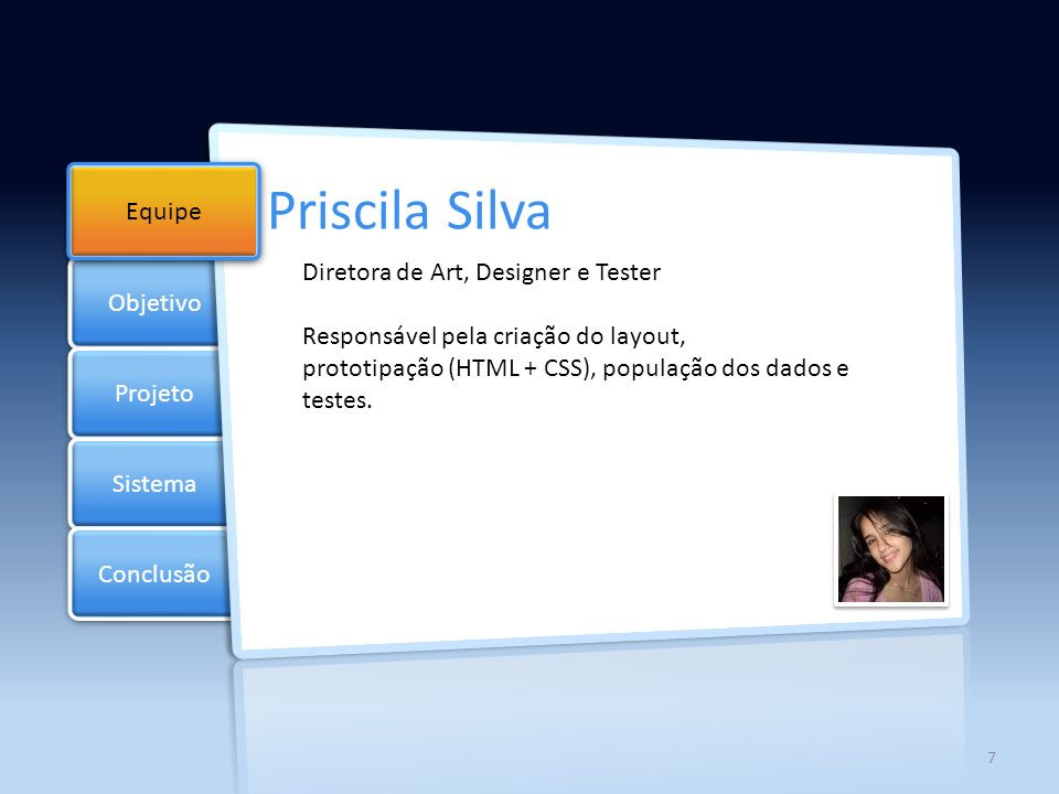 Priscila Silva Objetivo Equipe Diretora de Art, Designer e Tester