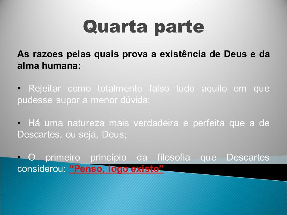 Quarta parte As razoes pelas quais prova a existência de Deus e da alma humana: