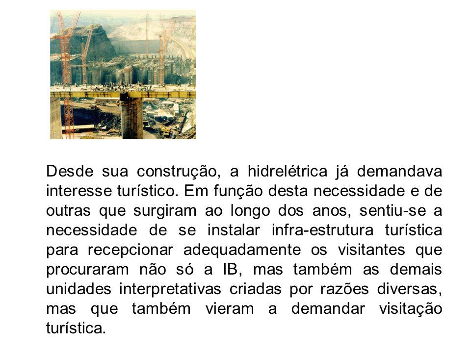 Desde sua construção, a hidrelétrica já demandava interesse turístico