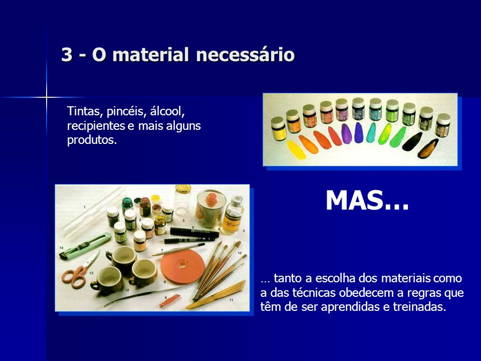 3 - O material necessário