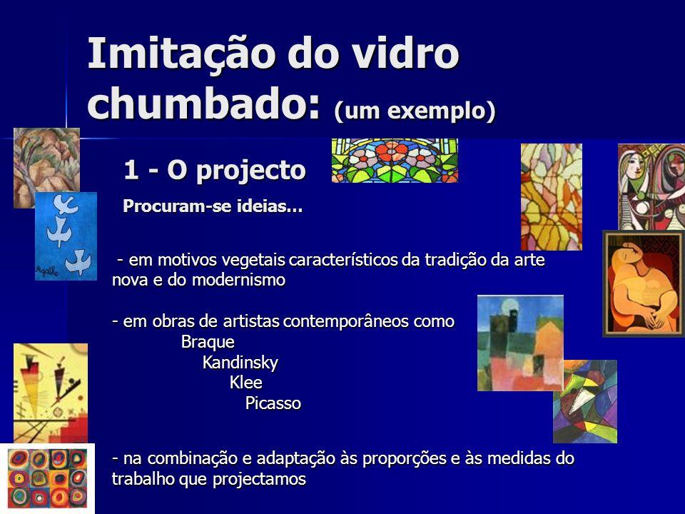 Imitação do vidro chumbado: (um exemplo)