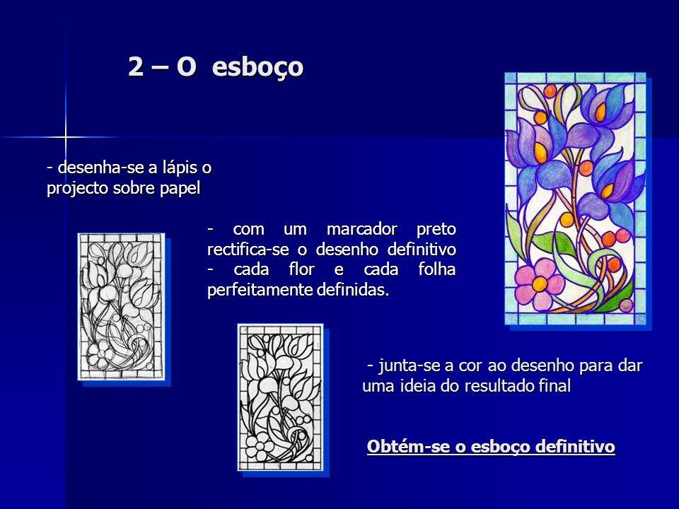 2 – O esboço - desenha-se a lápis o projecto sobre papel