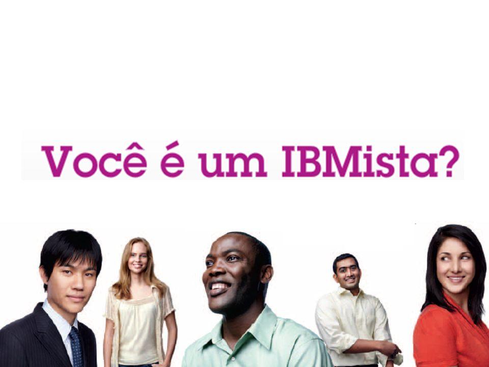 Depois de ver e ouvir tudo isso, voltemos a pergunta inicial: Você é um IBMista
