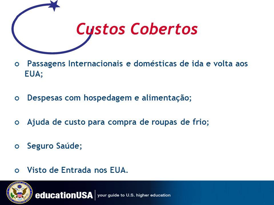 Custos Cobertos Passagens Internacionais e domésticas de ida e volta aos EUA; Despesas com hospedagem e alimentação;