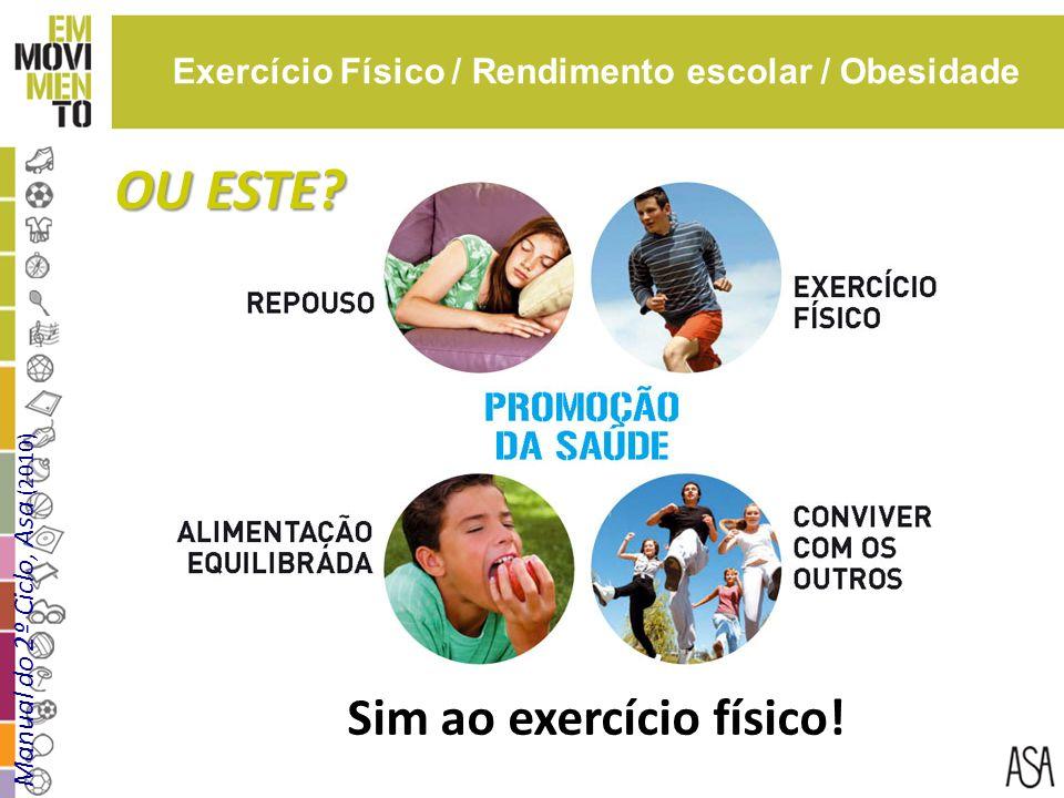 OU ESTE Sim ao exercício físico!