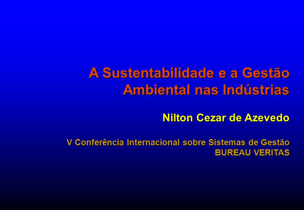 A Sustentabilidade e a Gestão Ambiental nas Indústrias