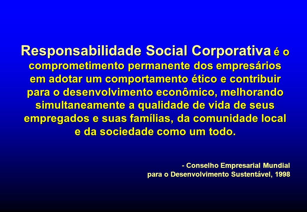 Responsabilidade Social Corporativa é o comprometimento permanente dos empresários em adotar um comportamento ético e contribuir para o desenvolvimento econômico, melhorando simultaneamente a qualidade de vida de seus empregados e suas famílias, da comunidade local e da sociedade como um todo.