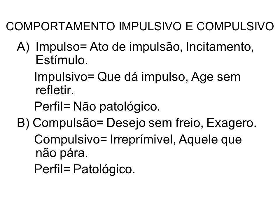 COMPORTAMENTO IMPULSIVO E COMPULSIVO