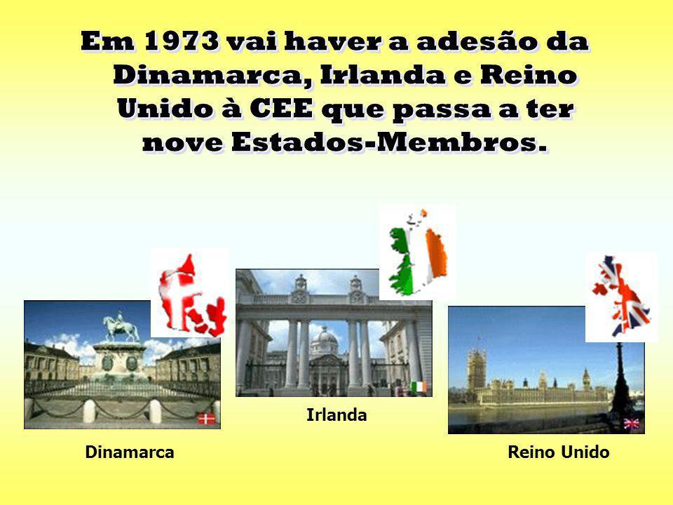 Em 1973 vai haver a adesão da Dinamarca, Irlanda e Reino Unido à CEE que passa a ter nove Estados-Membros.