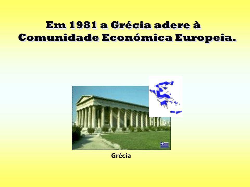 Em 1981 a Grécia adere à Comunidade Económica Europeia.