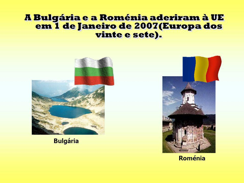 A Bulgária e a Roménia aderiram à UE em 1 de Janeiro de 2007(Europa dos vinte e sete).