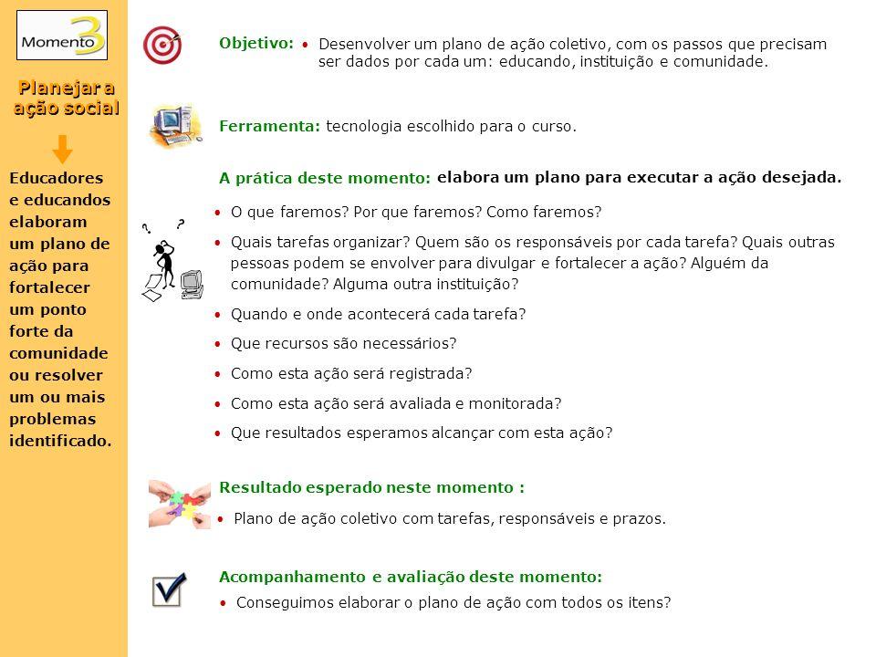 Planejar a ação social Objetivo: