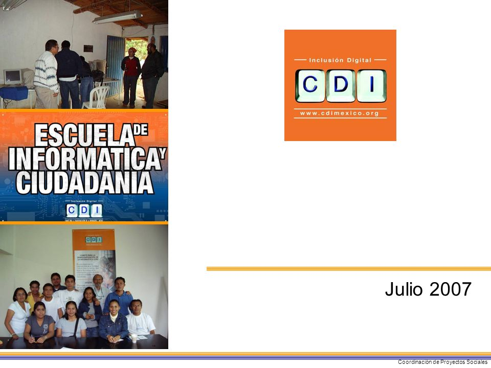 Julio 2007 Coordinación de Proyectos Sociales