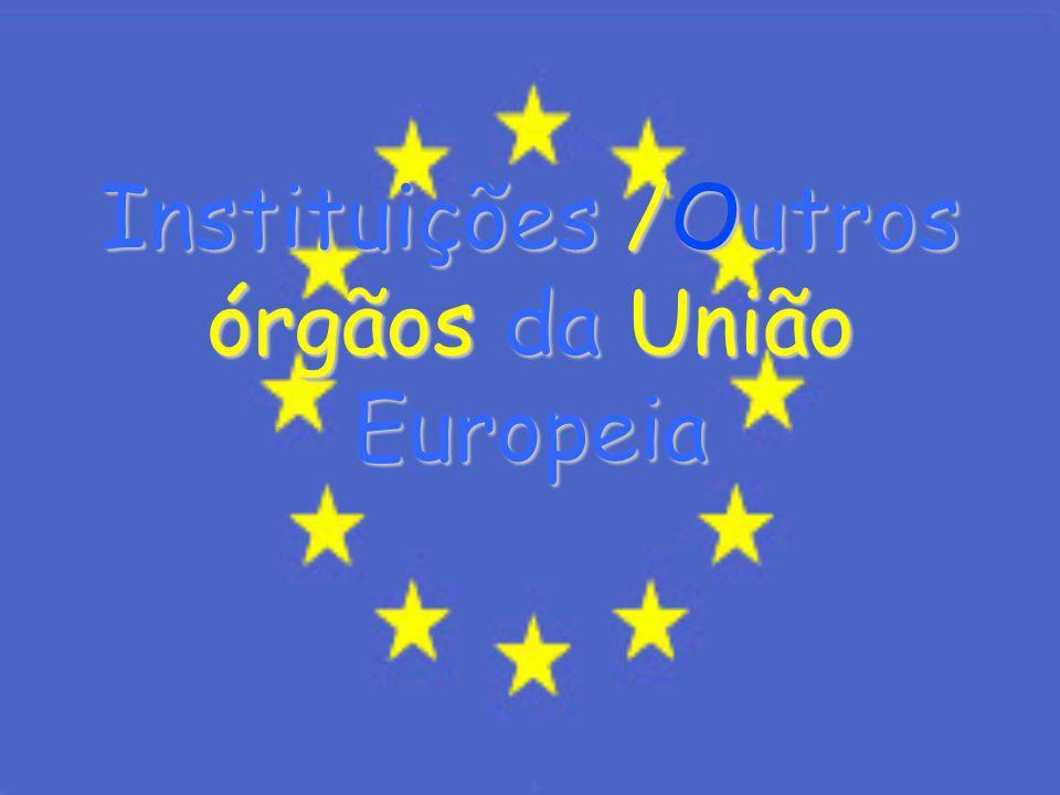 Instituições /Outros órgãos da União Europeia