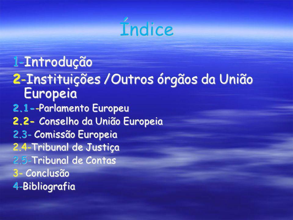 Índice 1-Introdução 2-Instituições /Outros órgãos da União Europeia
