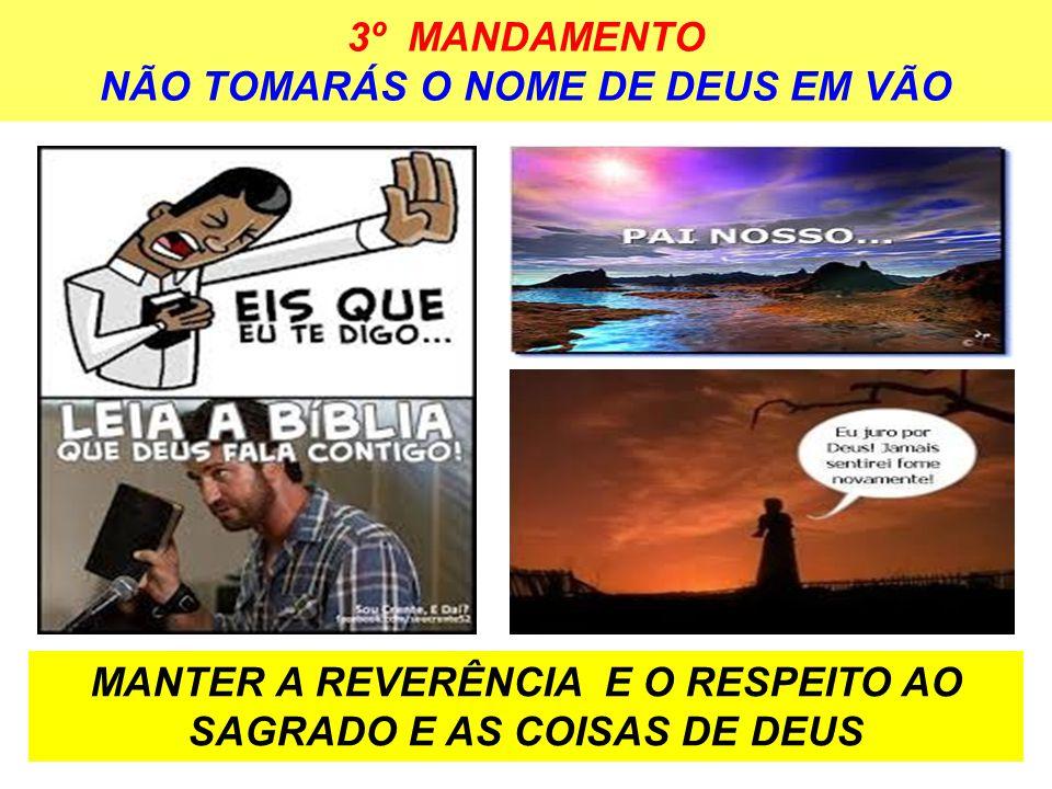 3º MANDAMENTO NÃO TOMARÁS O NOME DE DEUS EM VÃO
