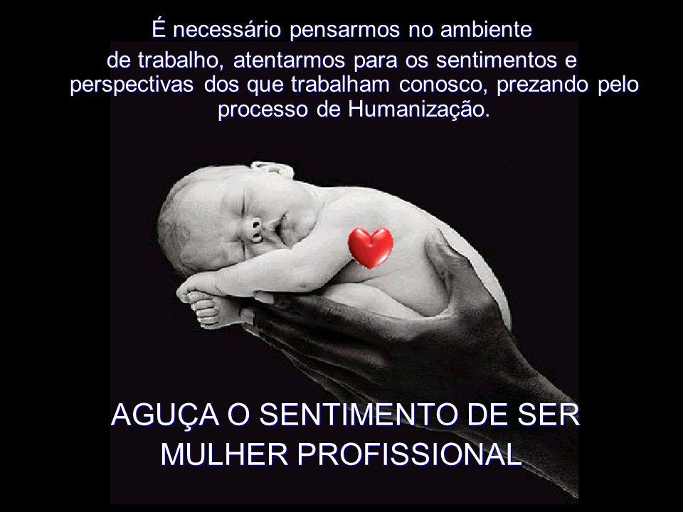 AGUÇA O SENTIMENTO DE SER MULHER PROFISSIONAL