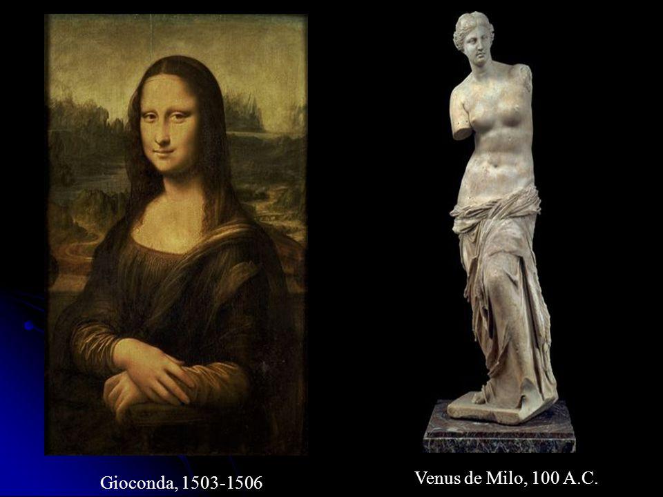 Gioconda, 1503-1506 Venus de Milo, 100 A.C.