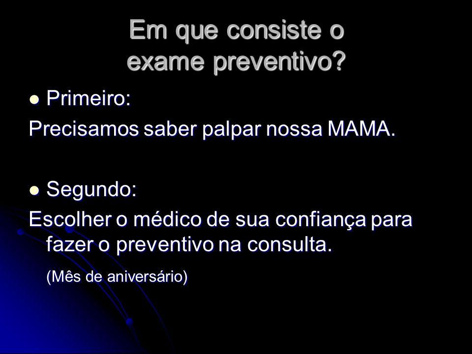 Em que consiste o exame preventivo