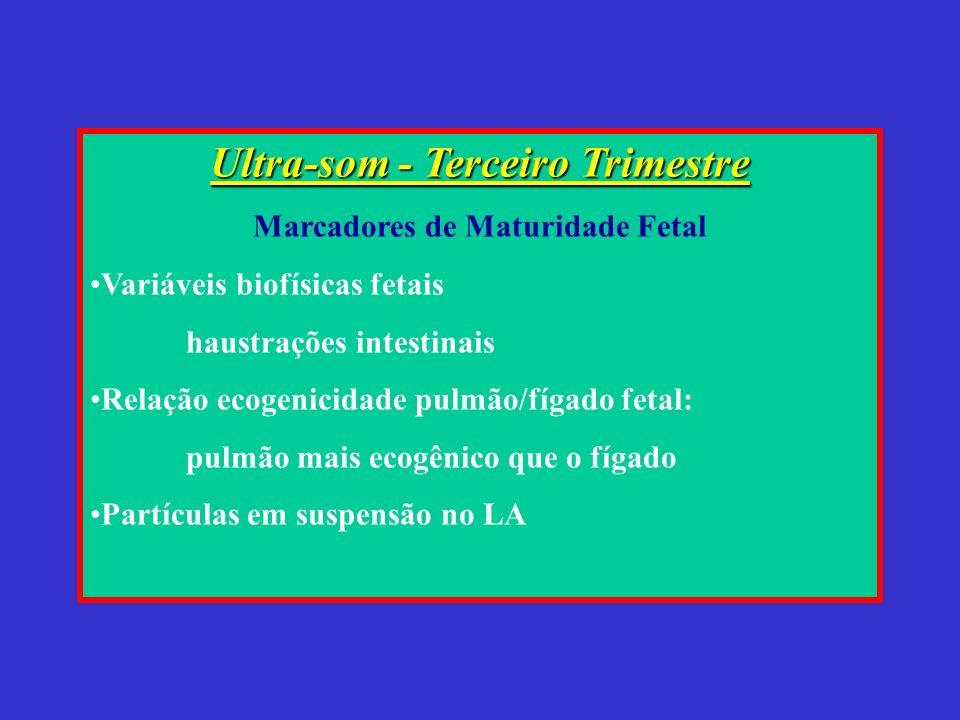 Ultra-som - Terceiro Trimestre Marcadores de Maturidade Fetal