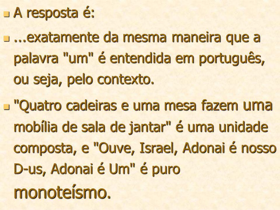 A resposta é: ...exatamente da mesma maneira que a palavra um é entendida em português, ou seja, pelo contexto.