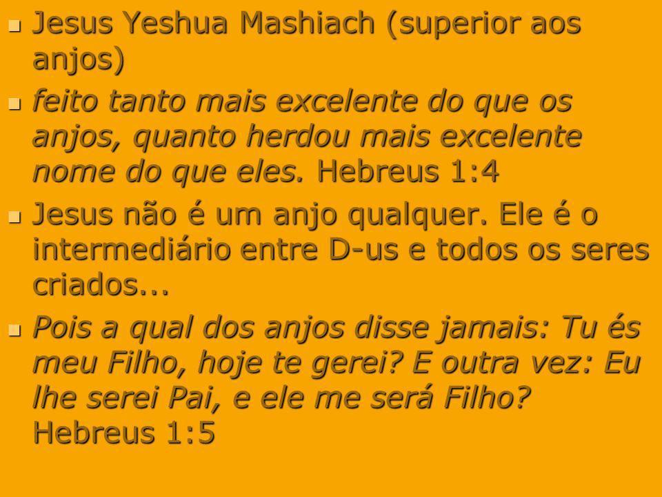 Jesus Yeshua Mashiach (superior aos anjos)