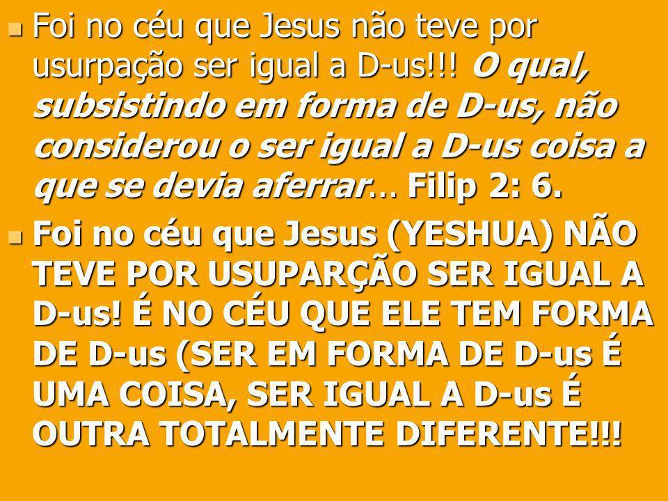 Foi no céu que Jesus não teve por usurpação ser igual a D-us