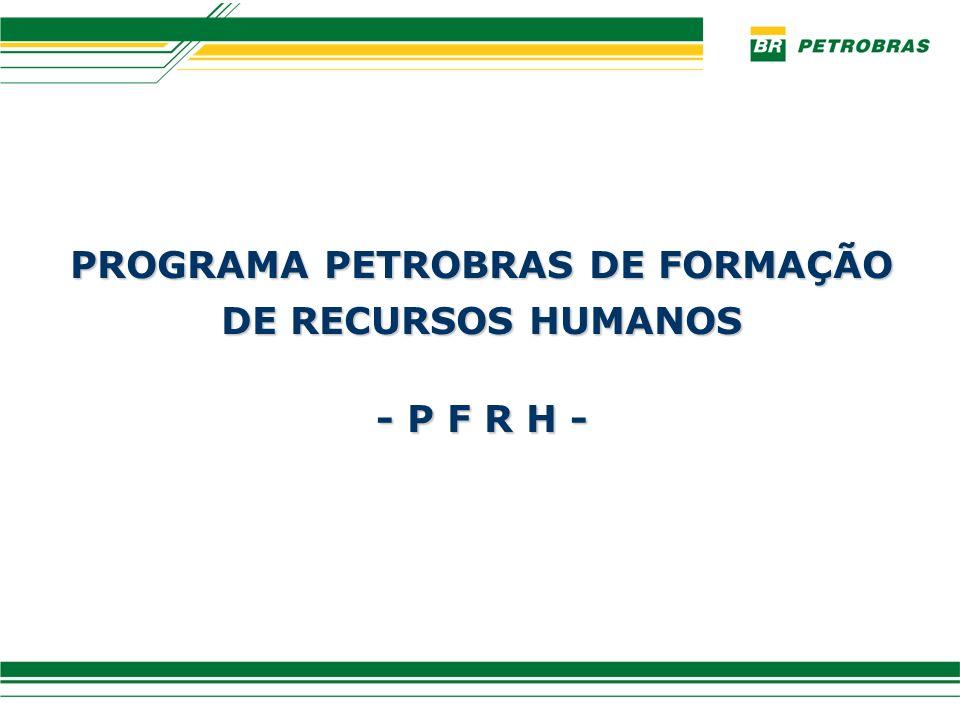 PROGRAMA PETROBRAS DE FORMAÇÃO DE RECURSOS HUMANOS