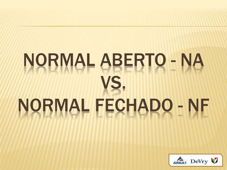 NORMAL ABERTO - NA vs. NORMAL FECHADO - NF