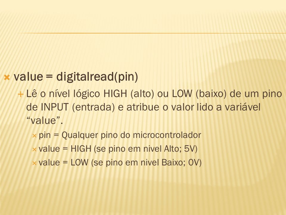 value = digitalread(pin)