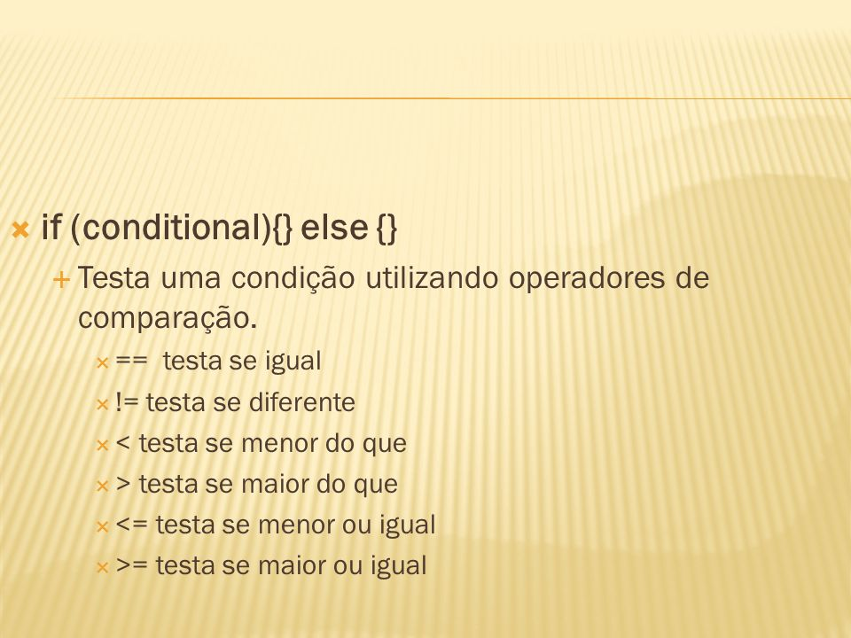 if (conditional){} else {}
