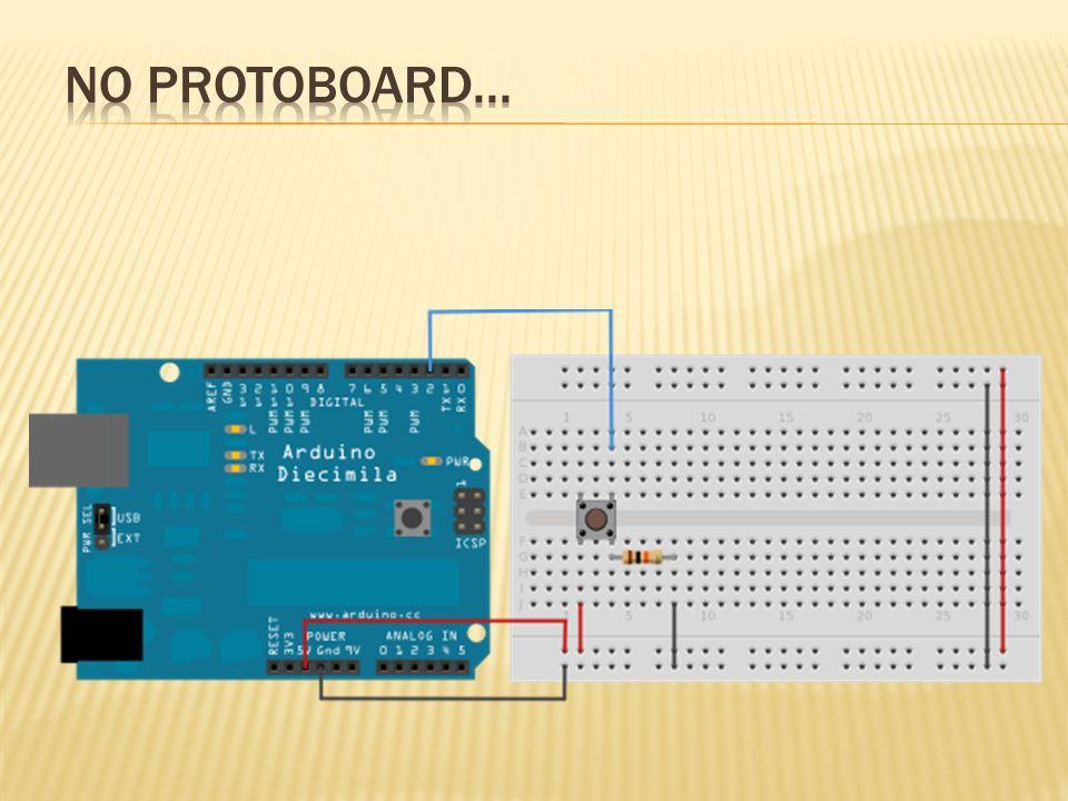 No protoboard...
