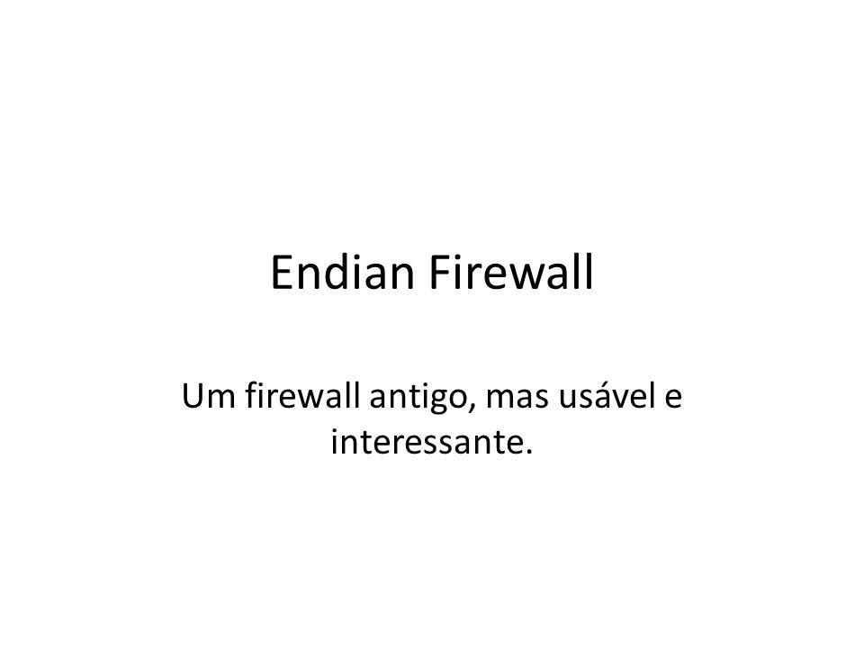 Um firewall antigo, mas usável e interessante.