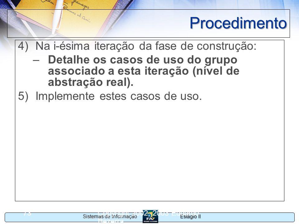 Procedimento Na i-ésima iteração da fase de construção: