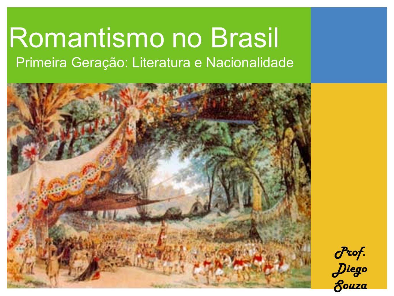 Romantismo no Brasil Primeira Geração: Literatura e Nacionalidade
