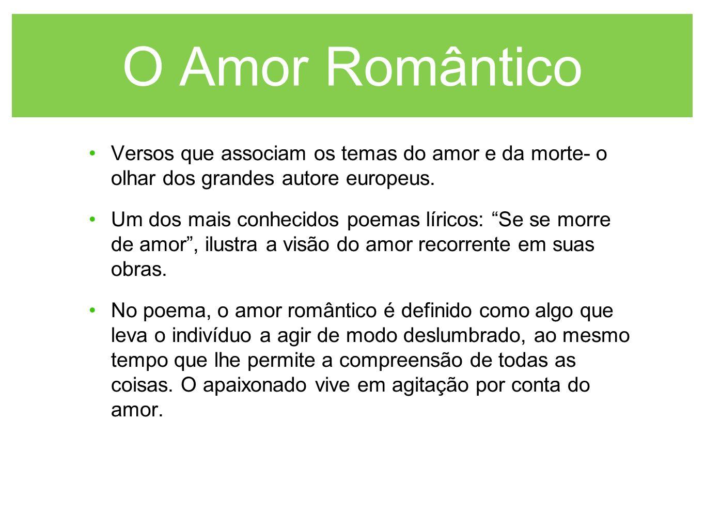 O Amor Romântico Versos que associam os temas do amor e da morte- o olhar dos grandes autore europeus.