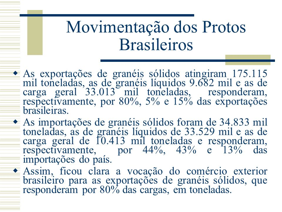 Movimentação dos Protos Brasileiros