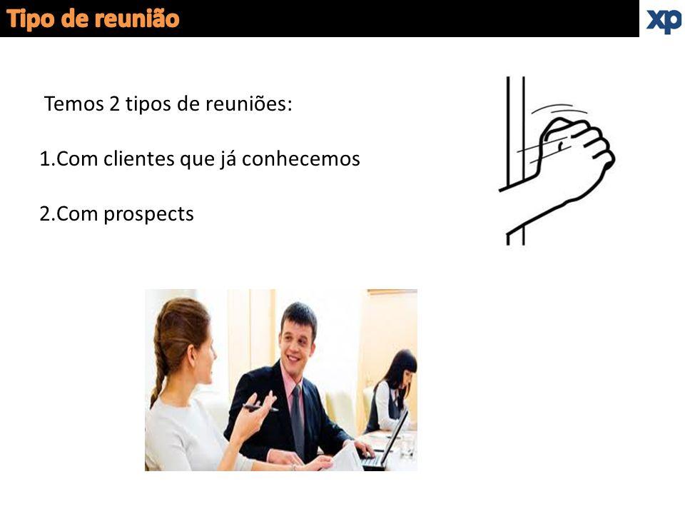 Tipo de reunião Temos 2 tipos de reuniões: