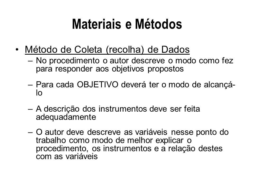 Materiais e Métodos Método de Coleta (recolha) de Dados