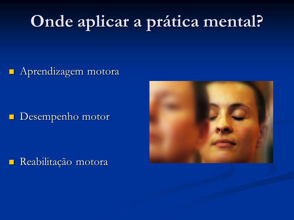 Onde aplicar a prática mental